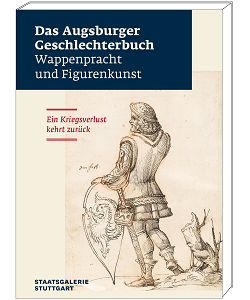 """Ausstellung """"Das Augsburger Geschlechterbuch - Wappenpracht und Figurenkunst"""" - Kataloge aus dem Quaternio Verlag Luzern"""