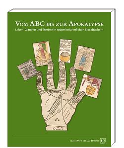"""Ausstellung """"Vom ABC bis zur Apokalypse - Leben, Glauben und Sterben in spätmittelalterlichen Blockbüchern"""" - Kataloge aus dem Quaternio Verlag Luzern"""