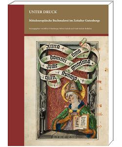 """Essayband """"Unter Druck - Mitteleuropäische Buchmalerei im Zeitalter Gutenbergs"""" - Kataloge aus dem Quaternio Verlag Luzern"""