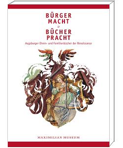 """Ausstellung """"Bürgermacht & Bücherpracht - Augsburger Ehren- und Familienbücher der Renaissance"""" - Kataloge aus dem Quaternio Verlag Luzern"""