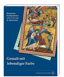 """Ausstellung """"Gemalt mit lebendiger Farbe - Illuminierte Prachtpsalterien vom 11. bis 16. Jahrhundert"""" - Kataloge aus dem Quaternio Verlag Luzern"""