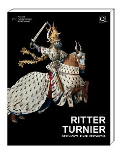 """Ausstellung """"Ritterturnier - Geschichte einer Festkultur"""" - Kataloge aus dem Quaternio Verlag Luzern"""