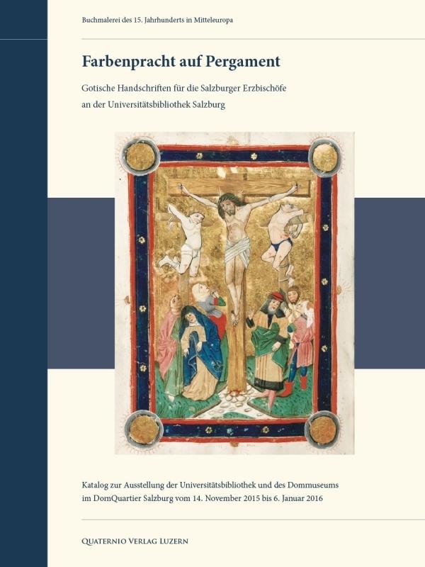 """Titelblatt des Katalogs """"Farbenpracht auf Pergament"""" (Ausstellung in Salzburg) - Buchmalerei in Mitteleuropa im 15. Jahrhundert"""