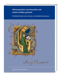Die Bibliothek Kloster Irsee in der Staats- und Stadtbibliothek Augsburg - Kataloge aus dem Quaternio Verlag Luzern